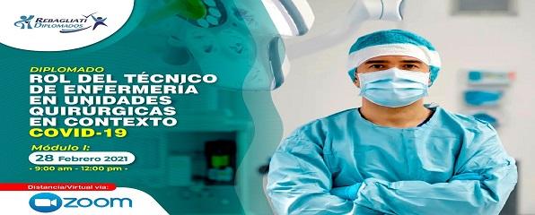 DIPLOMADO ROL DEL TÉCNICO DE ENFERMERÍA EN UNIDADES QUIRÚRGICAS EN CONTEXTO COVID - 19